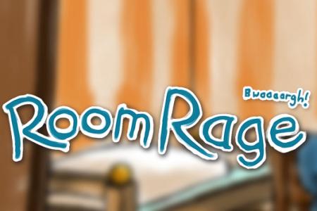 Room Rage!